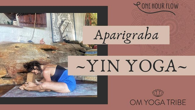 1 Hour : Aparigraha, Yin Yoga with Cole