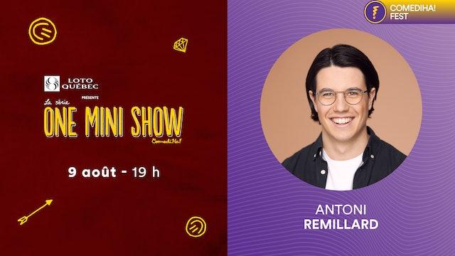 09 Août 2021 | 19h00 | One Mini Show - Antoni Remillard