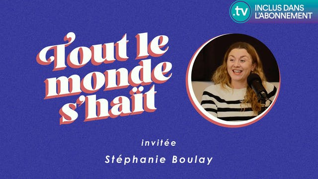 Tout le monde s'haït - Stéphanie Boulay