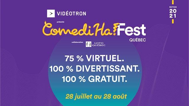 ComediHa! Fest-Québec présenté par Vidéotron en collaboration avec Loto-Québec.