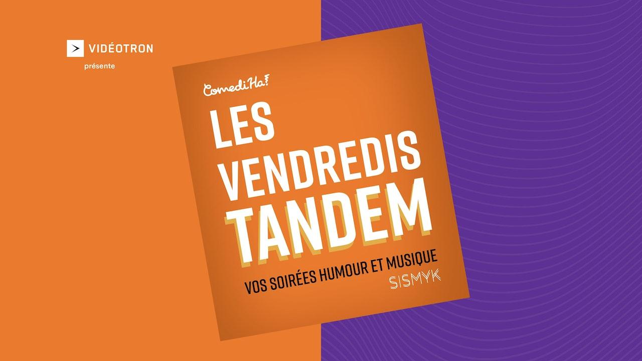 Les vendredis Tandem présentés par Vidéotron - ComediHa! Fest