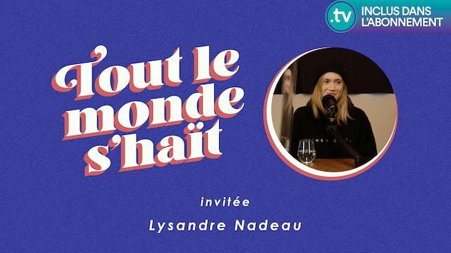 Tout le monde s'haït - Lysandre Nadeau