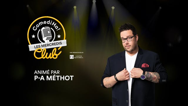 Les Mercredis ComediHa! Club animés par P-A Méthot (17/03/2021) à 20h