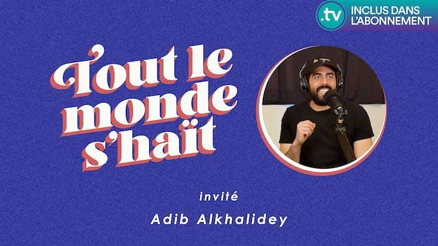 Tout le monde s'haït - Adib Alkhalidey