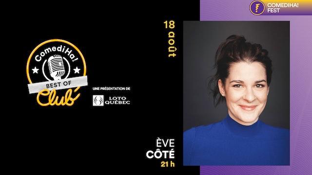 18 Août 2021   21h00   ComediHa! Club Best Of - Ève Côté