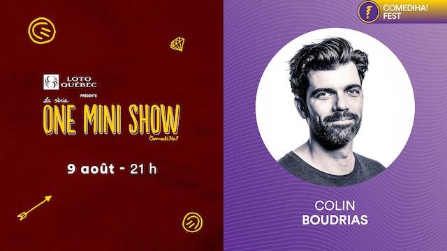 09 Août 2021 | 21h00 | One Mini Show - Colin Boudrias