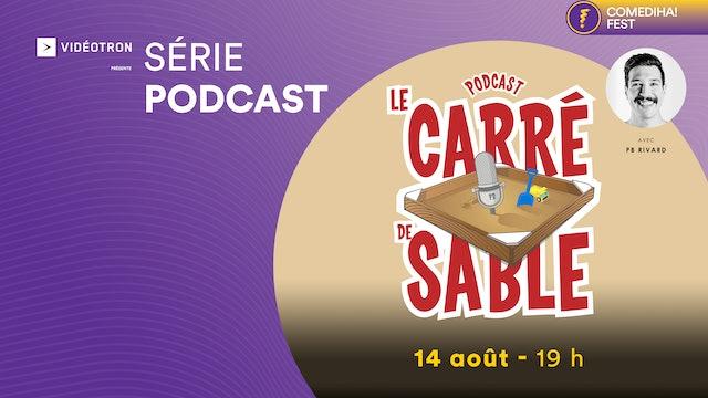 14 Août 2021   19h00   Podcast : Le carré de sable de PB Rivard