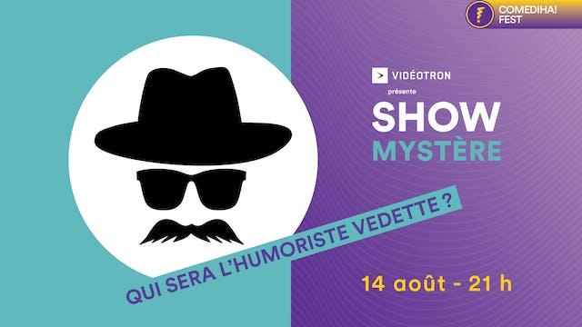 14 Août 2021   21h00   Show Mystère