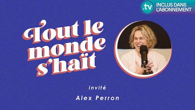 Tout le monde s'haït - Alex Perron