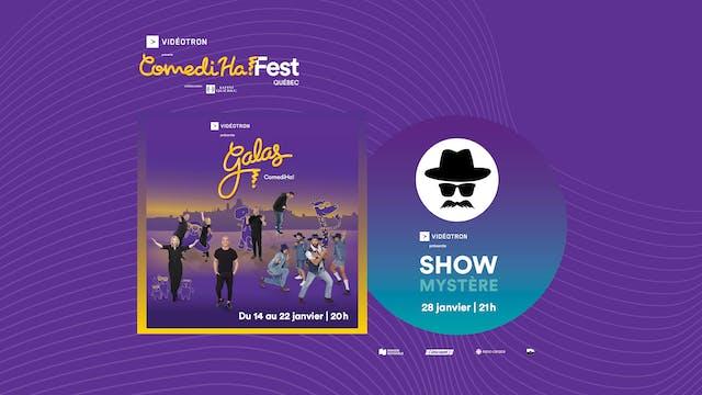 Les SIX Galas ComediHa! + Show Mystère