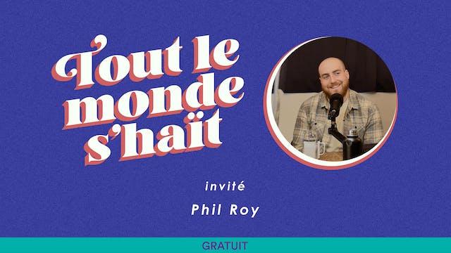 Tout le monde s'haït - Phil Roy