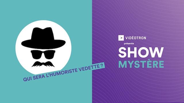 Les Shows Mystères présentés par Vidéotron - ComediHa! Fest