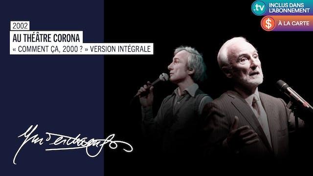 """Au Théâtre Corona - """"Comment Ça 2000?"""" Intégrale"""