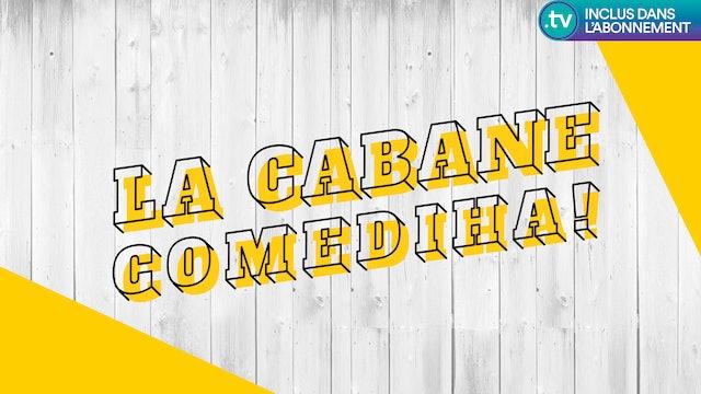 La Cabane ComediHa!