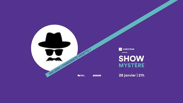 Show Mystère ( 28/01/20) à 21h
