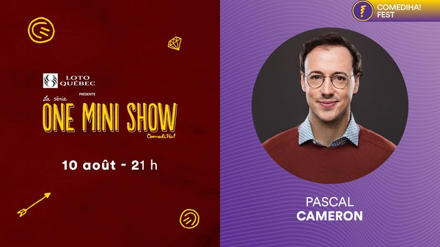 10 Août 2021 | 21h00 | One Mini Show - Pascal Cameron