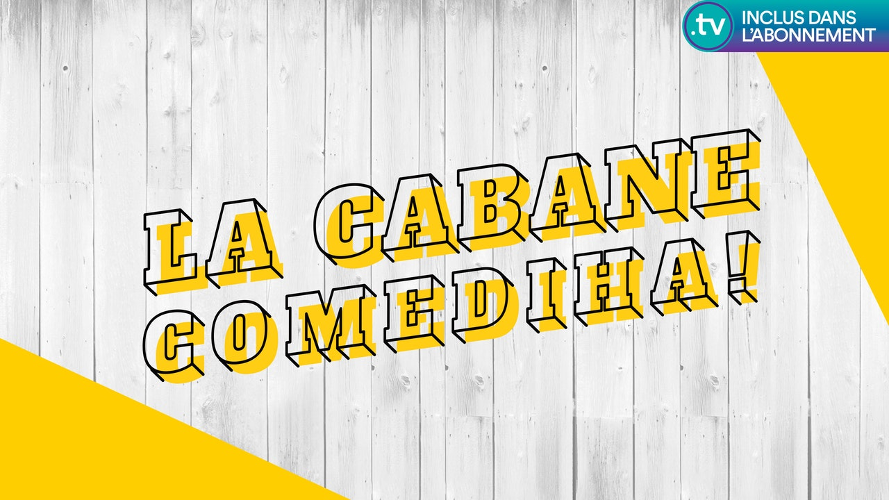 Cabane ComediHa!
