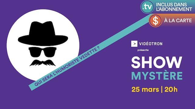25 MAR 2021 | 20h | Show Mystère