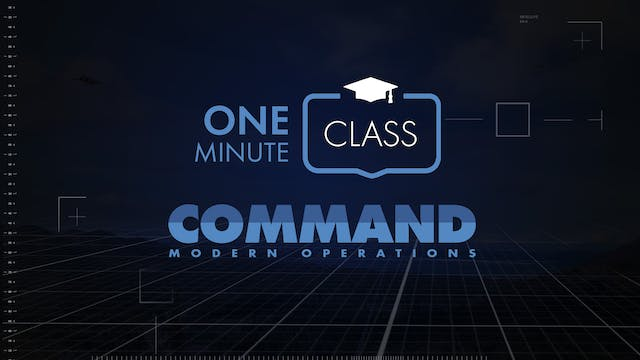 Command Modern Operations - One Minute Class
