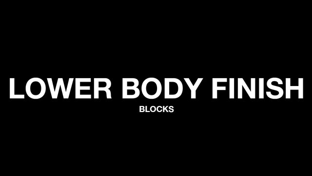 LOWER BODY FINISHERS