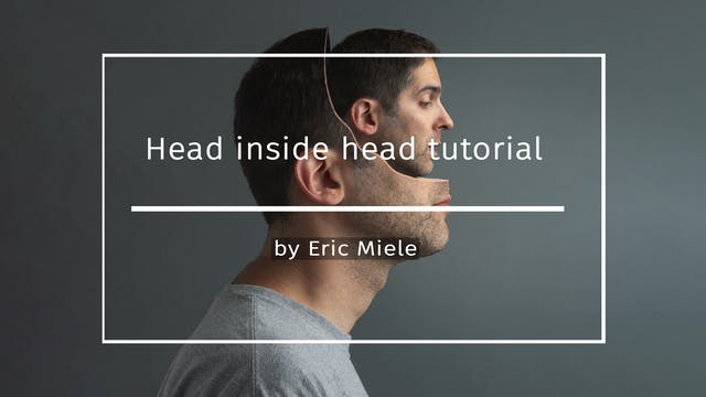 Head inside head tutorial speed edit