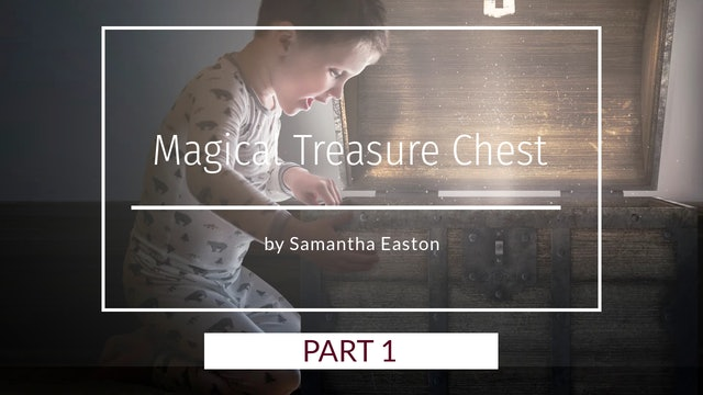 Magical Treasure Chest Pt.1 by Samantha Easton - April 2020