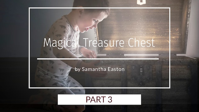 Magical Treasure Chest Pt.3 by Samantha Easton - April 2020
