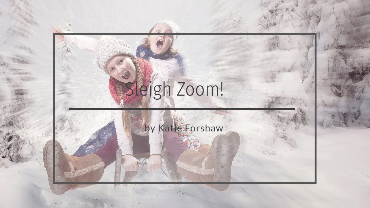 Sleigh Zoom tutorial by Katie Forshaw October 2020