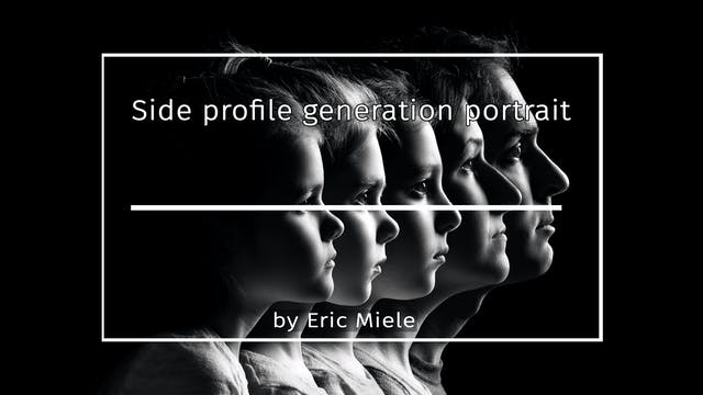 Side profile generation portrait tutorial by Eric Miele MARCH 2021