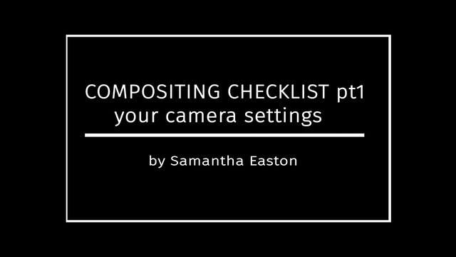 Setting Your Camera For Composites, C...