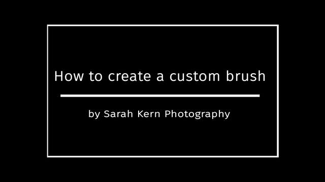 How to create a custom brush by Sarah...
