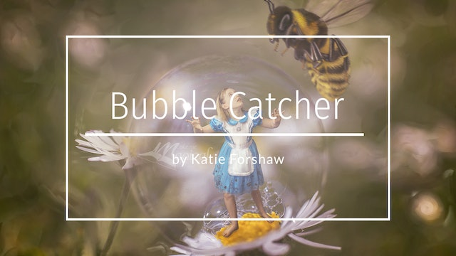 Macro Bubble Catcher by Katie Forshaw - Makememagical