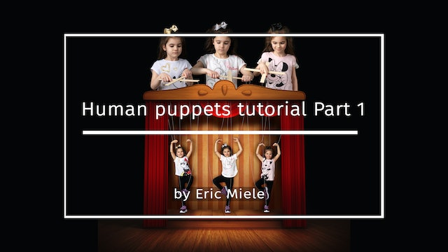 Human Puppets Part 1 by Eric Miele MAY 2021