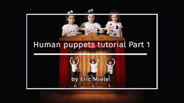 Human Puppets Part 1 by Eric Miele MA...