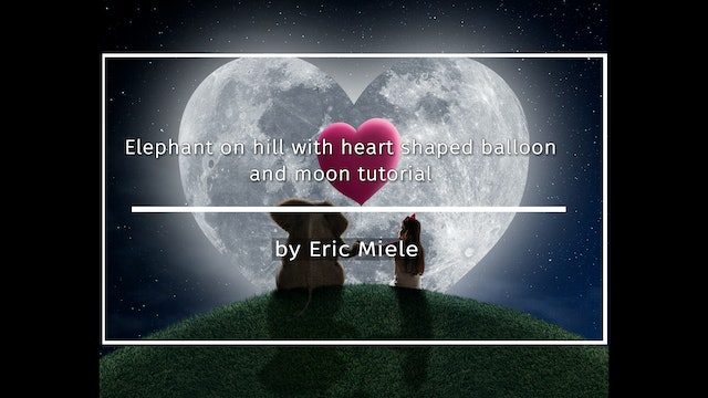 Elephant on hill heart shaped moon tutorial by Eric Miele FEBRUARY 2021