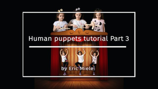 Human Puppets Part 3 by Eric Miele MA...