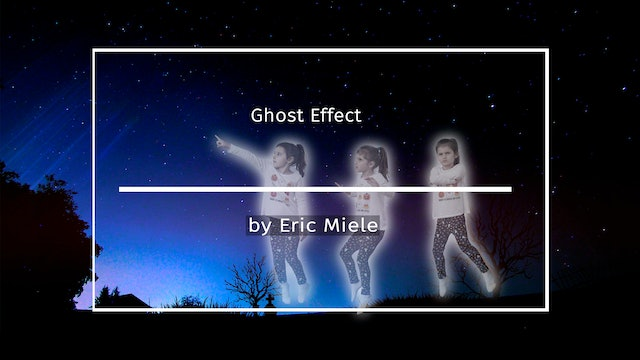 Ghost Effect Halloween tutorial by Eric Miele October 2020