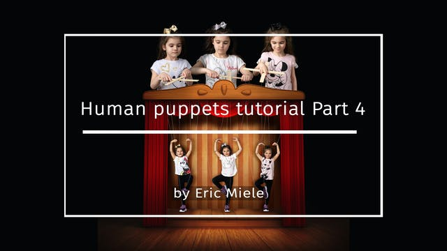 Human Puppets Part 4 by Eric Miele MA...