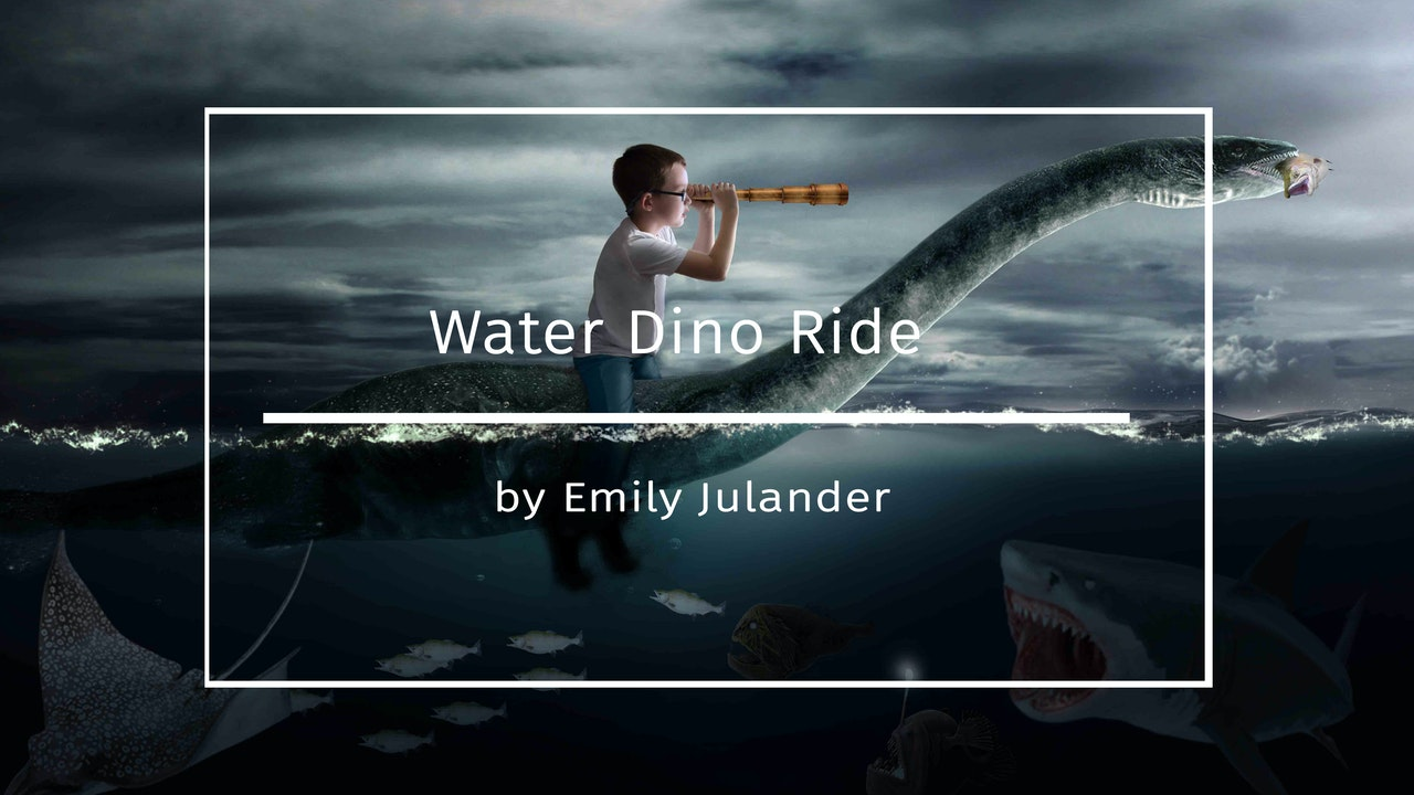Water Dino Ride with Emily Julander - Feb 2020