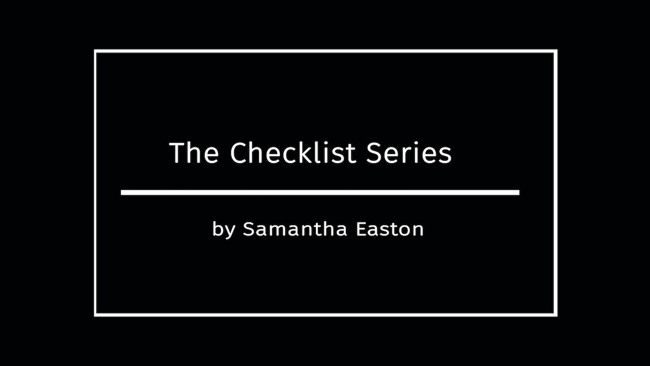 The Checklist Series by Samantha Easton - April 2020