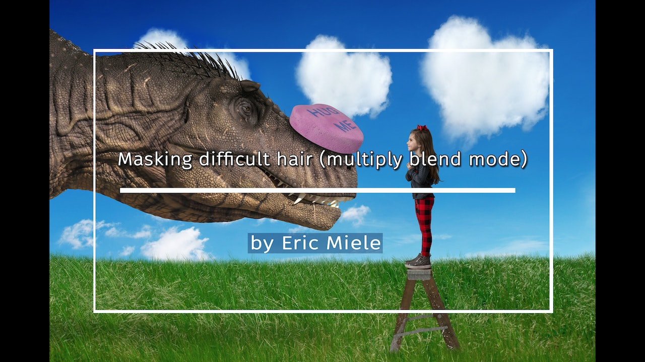 Masking difficult hair (multiply blend mode) by Eric Miele FEBRUARY 2021