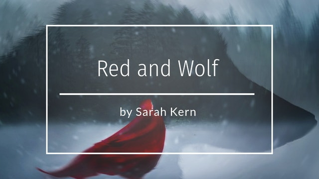 Red Riding Hood and the Wolf by Sarah Kern - March 2020