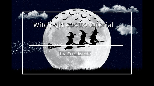 Witch on broomstick silhouette tutorial by Eric Miele 22nd OCTOBER 2020