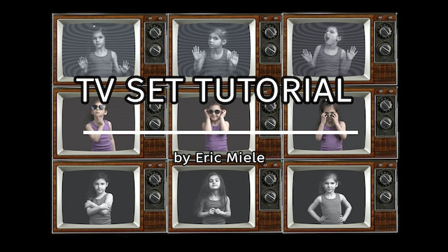 TV Set Tutorial for beginners by Eric Miele