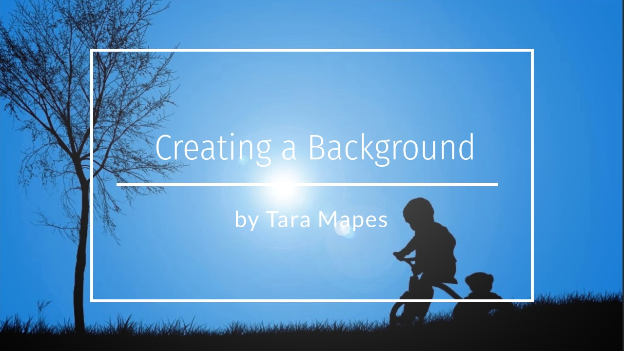 Creating a Background with No Images by Tara Mapes