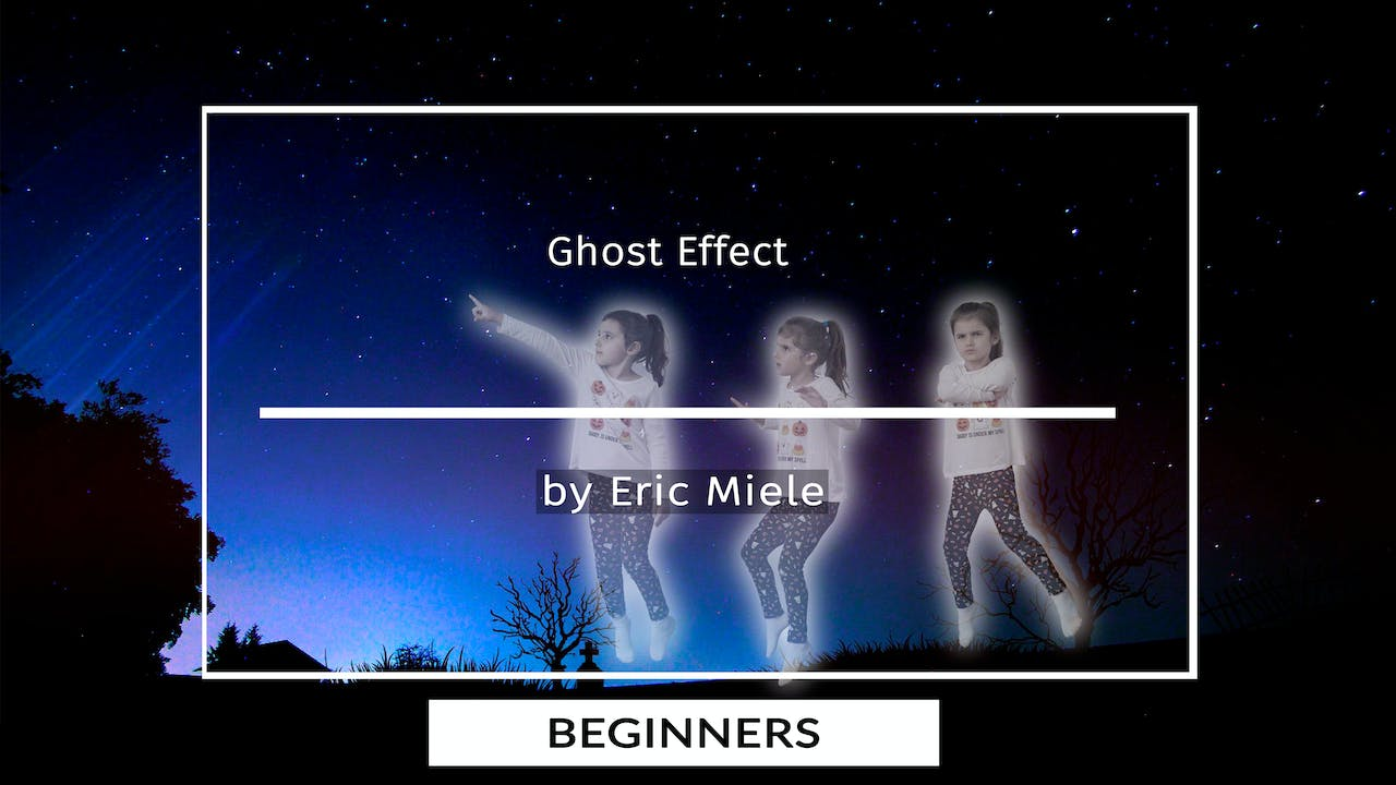 Ghost Effect Tutorial for Beginners By Eric Miele