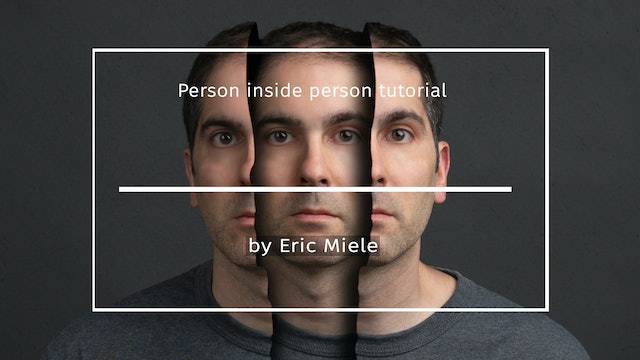 Person inside person video tutorial by Eric Miele January 2021