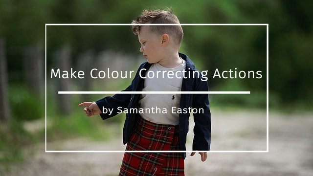 Make Colour Correcting Actions by Samantha Easton