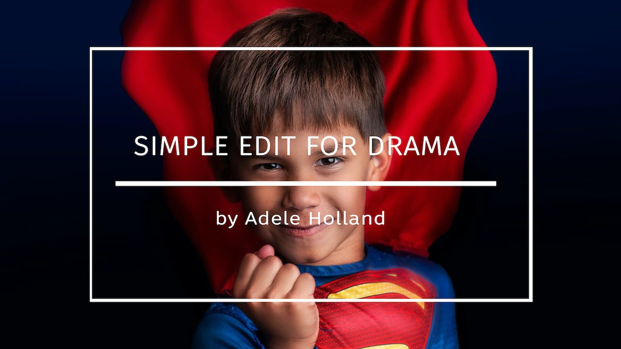 Superhero Simple edit for DRAMA! By Adele Holland JULY 2020