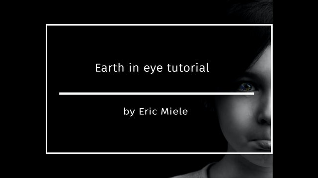 Earth In Eye Tutorial by Eric Miele - May 2020